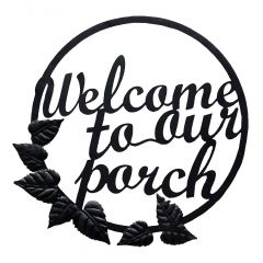 Welcome To The Porch Plaque