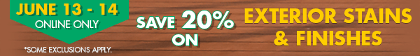 Exterior Stains and Finishes 20% Off