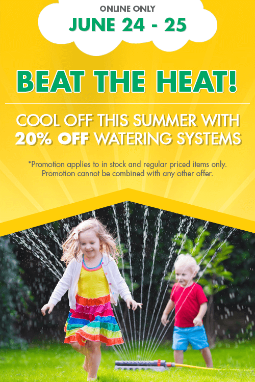 beat the heat - 20% off on watering systems